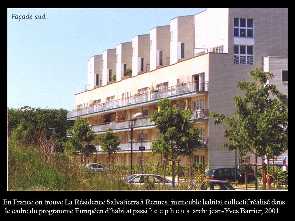 En France on trouve La Résidence Salvatierra à Rennes, immeuble habitat collectif réalisé dans le cadre du programme Européen dhabitat passif: c.e.p.h.e.u.s.