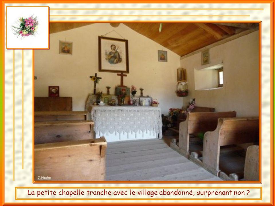 Le village a toujours eu sa petite chapelle, elle est bien entretenue, Paradoxal ?