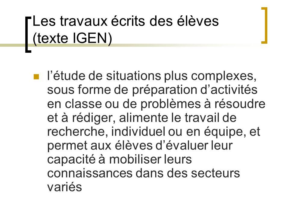 Les travaux écrits des élèves (texte IGEN) létude de situations plus complexes, sous forme de préparation dactivités en classe ou de problèmes à résou