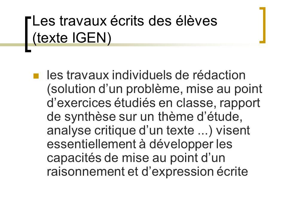 Les travaux écrits des élèves (texte IGEN) les travaux individuels de rédaction (solution dun problème, mise au point dexercices étudiés en classe, ra