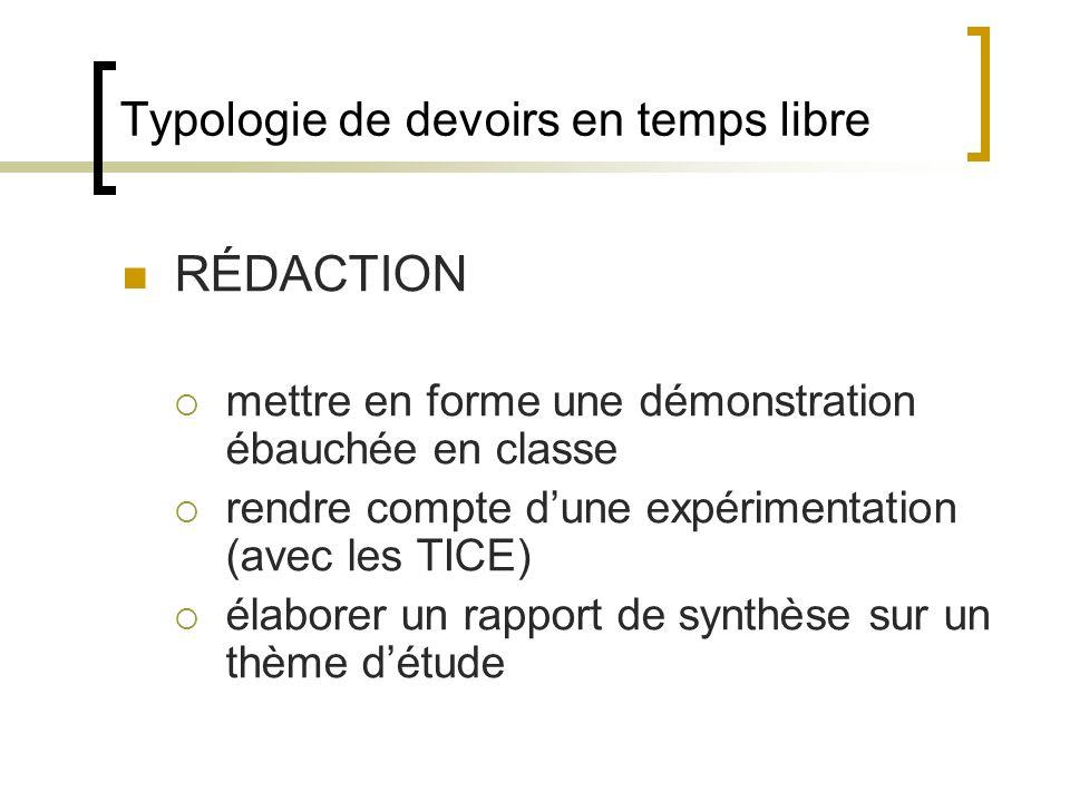Typologie de devoirs en temps libre RÉDACTION mettre en forme une démonstration ébauchée en classe rendre compte dune expérimentation (avec les TICE)