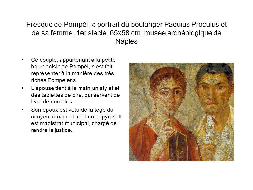 Fresque de Pompéi, « portrait du boulanger Paquius Proculus et de sa femme, 1er siècle, 65x58 cm, musée archéologique de Naples Ce couple, appartenant