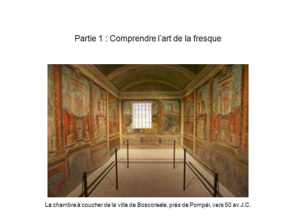 Partie 1 : Comprendre lart de la fresque La chambre à coucher de la villa de Boscoreale, près de Pompéi, vers 50 av J.C.
