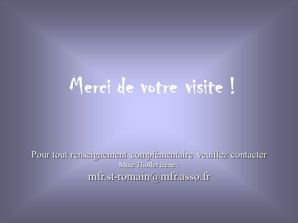 Merci de votre visite ! Pour tout renseignement complémentaire veuillez contacter Mme Thollet Irène : mfr.st-romain@mfr.asso.fr