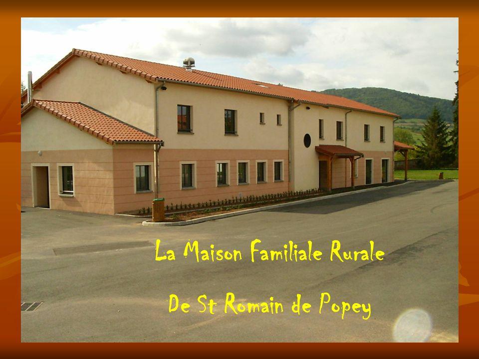 La Maison Familiale Rurale De St Romain de Popey