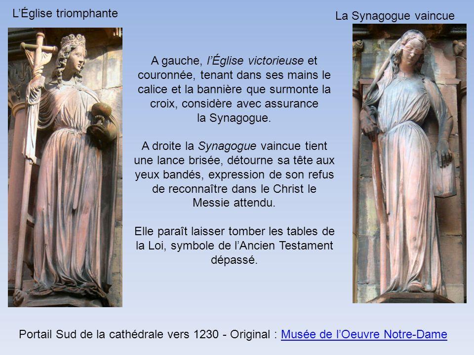 LÉglise triomphante La Synagogue vaincue A gauche, lÉglise victorieuse et couronnée, tenant dans ses mains le calice et la bannière que surmonte la cr