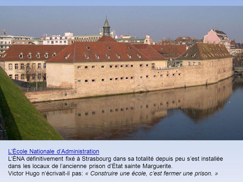 LÉcole Nationale dAdministration LÉNA définitivement fixé à Strasbourg dans sa totalité depuis peu sest installée dans les locaux de lancienne prison dÉtat sainte Marguerite.