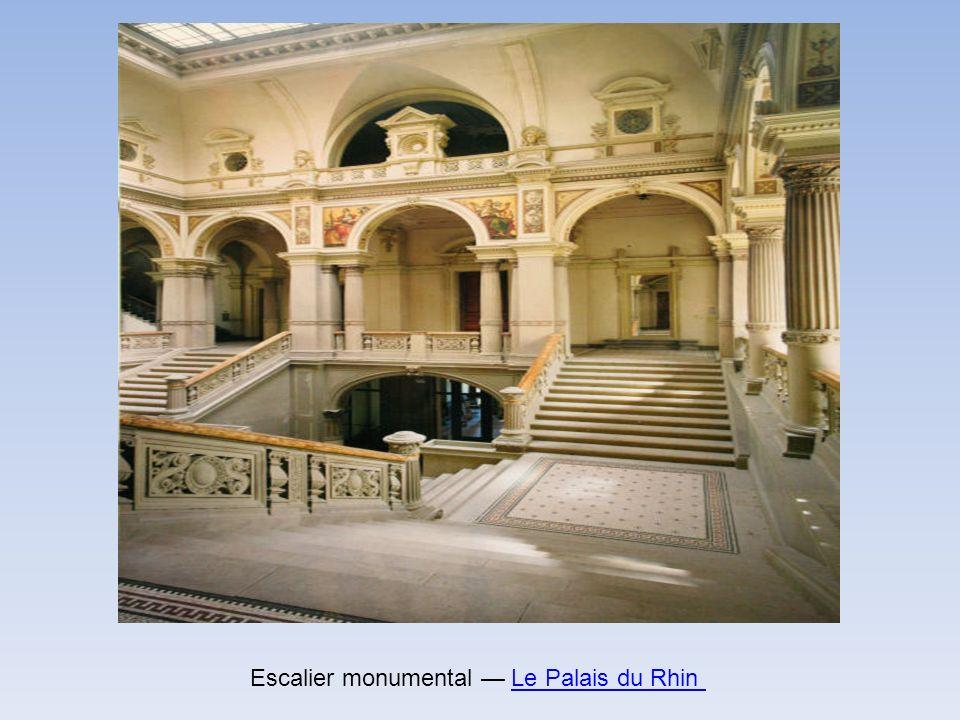 Escalier monumental Le Palais du RhinLe Palais du Rhin
