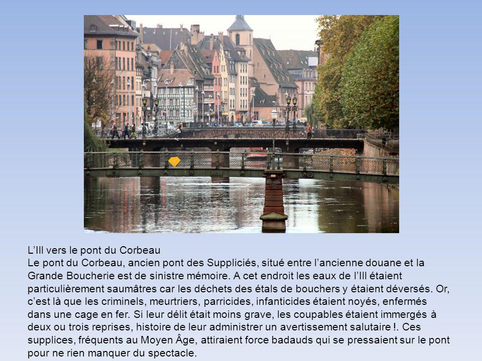 LIll vers le pont du Corbeau Le pont du Corbeau, ancien pont des Suppliciés, situé entre lancienne douane et la Grande Boucherie est de sinistre mémoire.