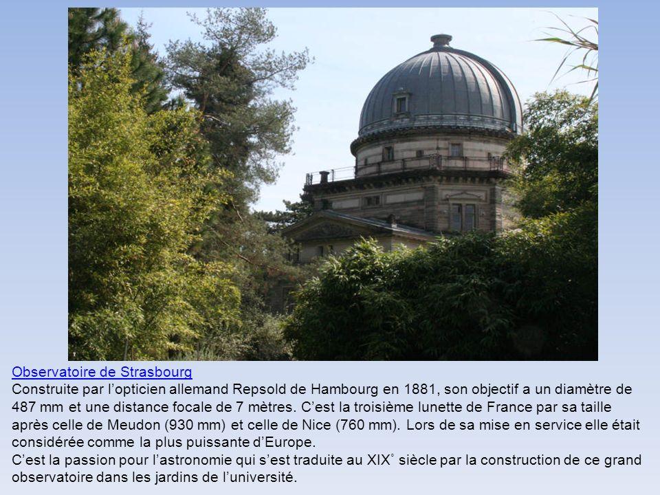 Observatoire de Strasbourg Construite par lopticien allemand Repsold de Hambourg en 1881, son objectif a un diamètre de 487 mm et une distance focale de 7 mètres.