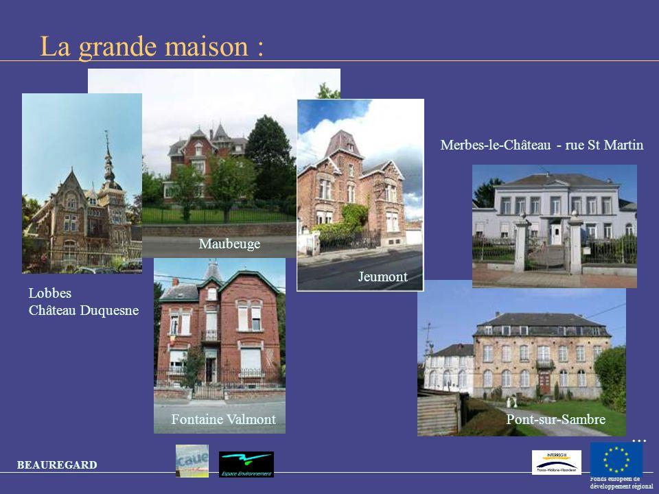 BEAUREGARD Fonds européen de développement régional La grande maison : Lobbes Château Duquesne Merbes-le-Château - rue St Martin Pont-sur-SambreFontai