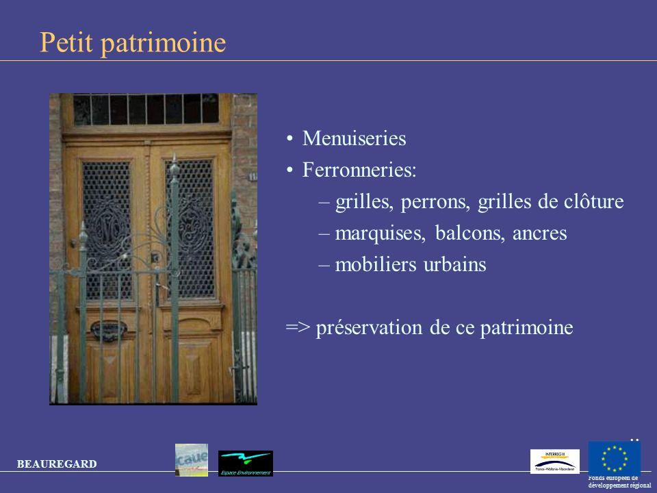 BEAUREGARD Fonds européen de développement régional Petit patrimoine Menuiseries Ferronneries: –grilles, perrons, grilles de clôture –marquises, balco
