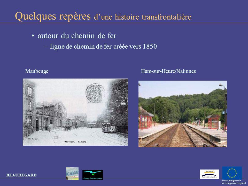 BEAUREGARD Fonds européen de développement régional Quelques repères dune histoire transfrontalière autour du chemin de fer –ligne de chemin de fer cr