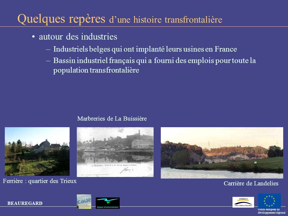 BEAUREGARD Fonds européen de développement régional La maison moyenne : Fontaine-LEvêque Jeumont Lobbes Pont-sur-Sambre Marpent