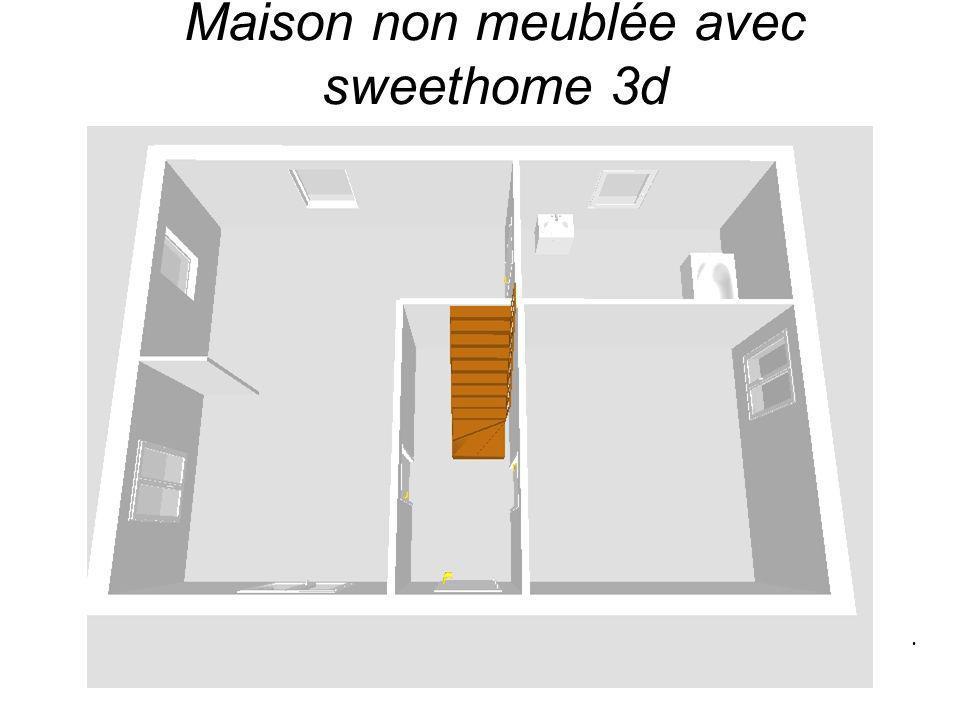 Maison non meublée avec sweethome 3d