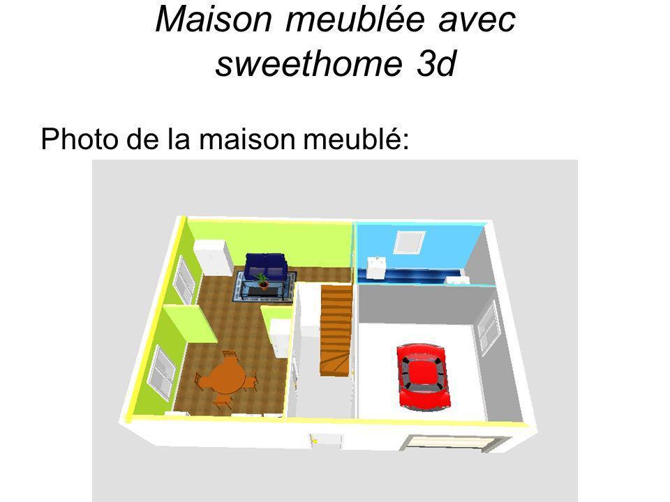Maison meublée avec sweethome 3d Photo de la maison meublé: