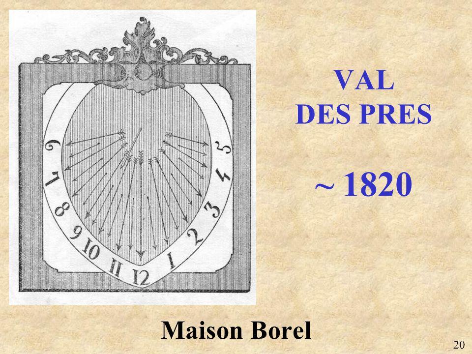 Maison Borel VAL DES PRES ~ 1820 20