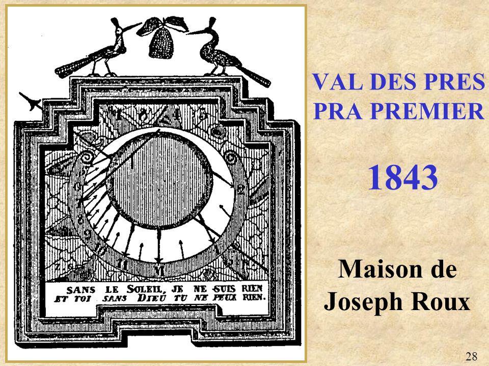 Maison de Joseph Roux VAL DES PRES PRA PREMIER 1843 28