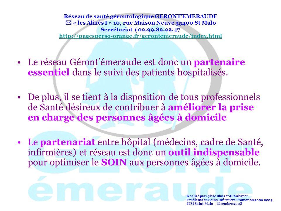 Réseau de santé gérontologique GERONTEMERAUDE « les Alizés I » 10, rue Maison Neuve 35400 St Malo Secrétariat 02.99.82.22.47 http://pagesperso-orange.