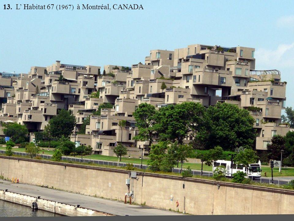 13. L Habitat 67 (1967) à Montréal, CANADA