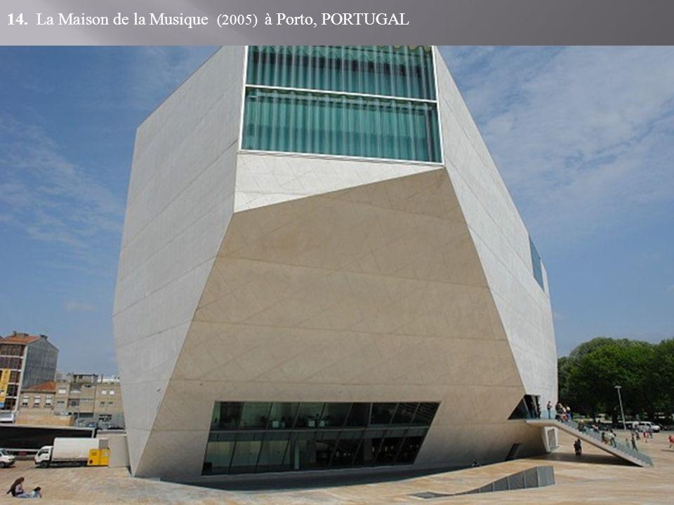 14. La Maison de la Musique (2005) à Porto, PORTUGAL