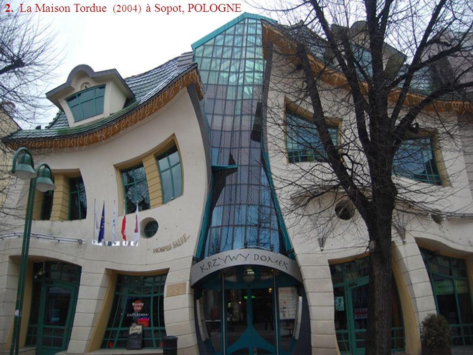 2. La Maison Tordue (2004) à Sopot, POLOGNE