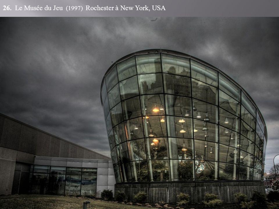 26. Le Musée du Jeu (1997) Rochester à New York, USA
