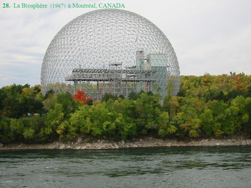28. La Biosphère (1967) à Montréal, CANADA