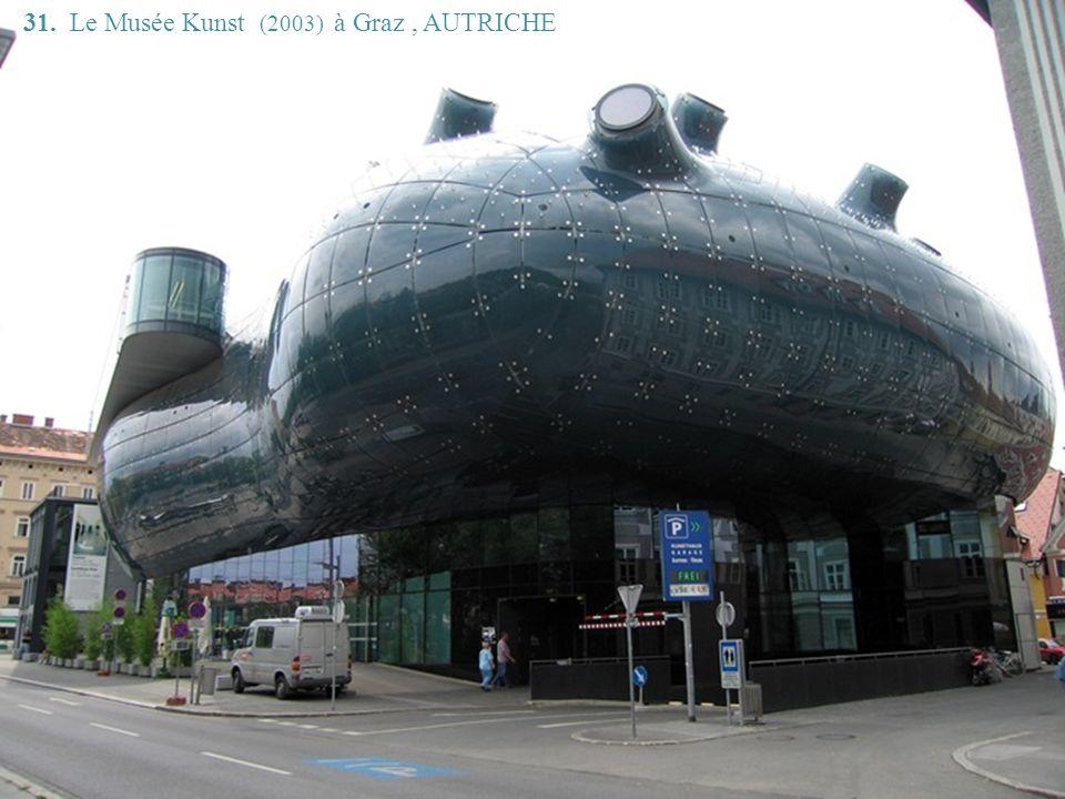 31. Le Musée Kunst (2003) à Graz, AUTRICHE