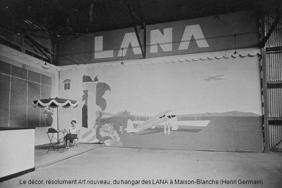 Le décor, résolument Art nouveau, du hangar des LANA à Maison-Blanche (Henri Germain)