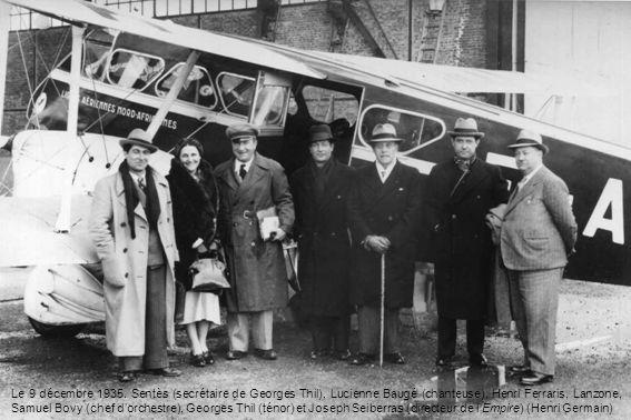 Le 9 décembre 1935. Sentès (secrétaire de Georges Thil), Lucienne Baugé (chanteuse), Henri Ferraris, Lanzone, Samuel Bovy (chef dorchestre), Georges T