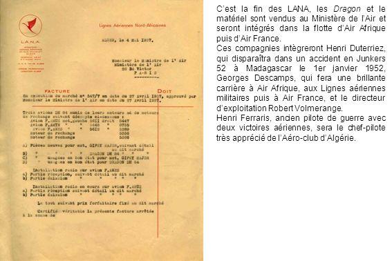 Cest la fin des LANA, les Dragon et le matériel sont vendus au Ministère de lAir et seront intégrés dans la flotte dAir Afrique puis dAir France. Ces