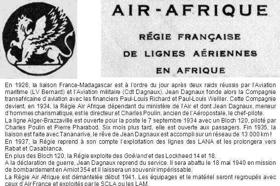 En 1926, la liaison France-Madagascar est à lordre du jour après deux raids réussis par lAviation maritime (LV Bernard) et lAviation militaire (Cdt Da