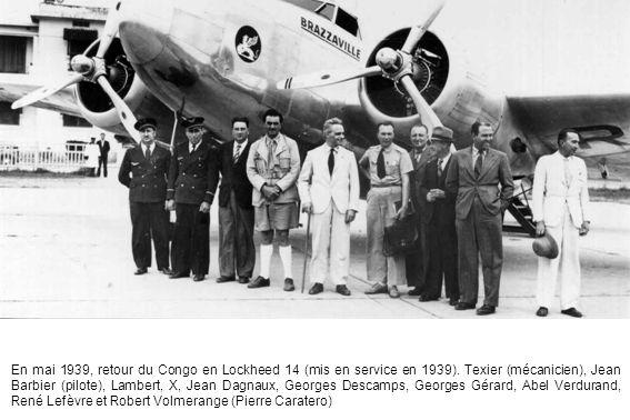 En mai 1939, retour du Congo en Lockheed 14 (mis en service en 1939). Texier (mécanicien), Jean Barbier (pilote), Lambert, X, Jean Dagnaux, Georges De