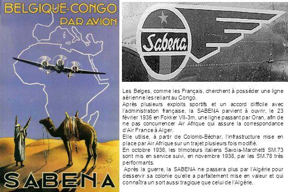 Les Belges, comme les Français, cherchent à posséder une ligne aérienne les reliant au Congo. Après plusieurs exploits sportifs et un accord difficile