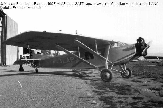 A Maison-Blanche, le Farman 190 F-ALAP de la SATT, ancien avion de Christian Moench et des LANA (Arlette Estienne-Mondet)