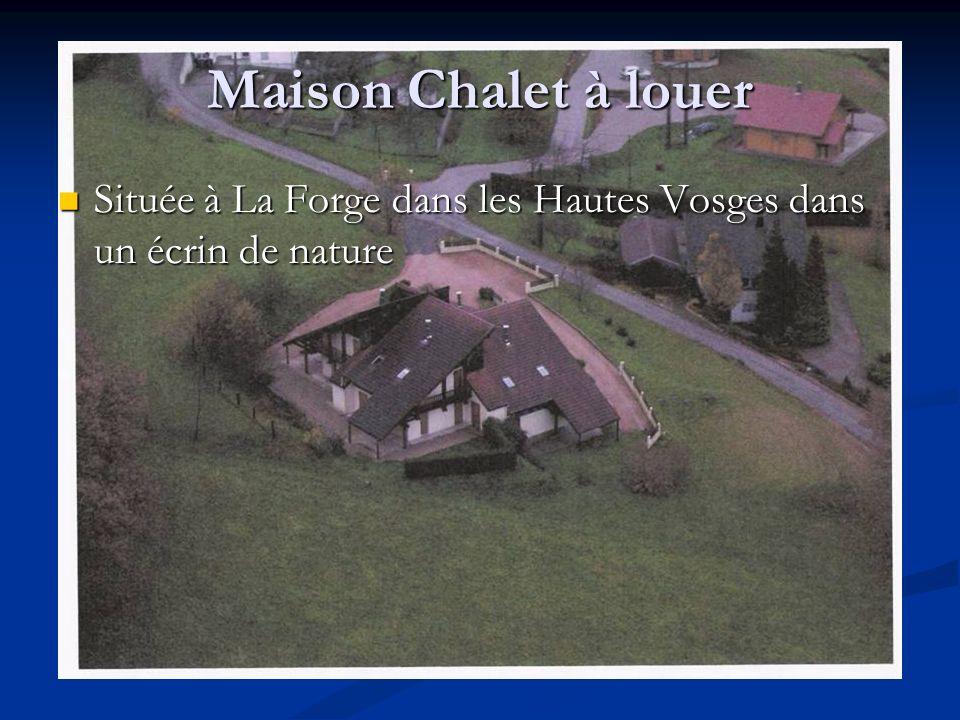 Maison Chalet à louer Située à La Forge dans les Hautes Vosges dans un écrin de nature