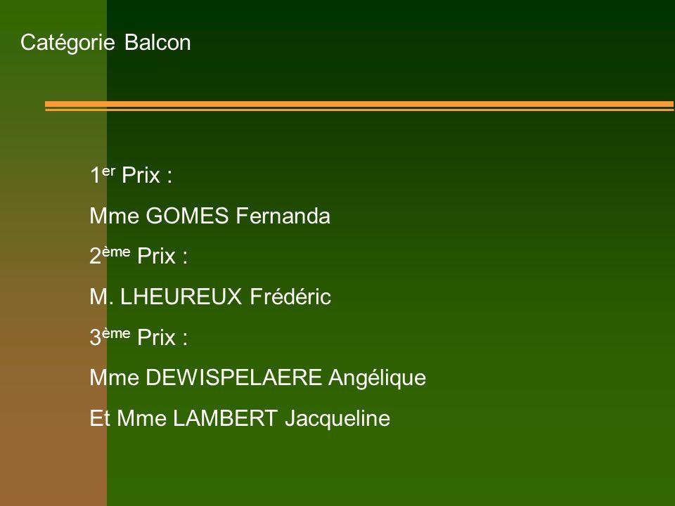 Catégorie Balcon 1 er Prix : Mme GOMES Fernanda 2 ème Prix : M.
