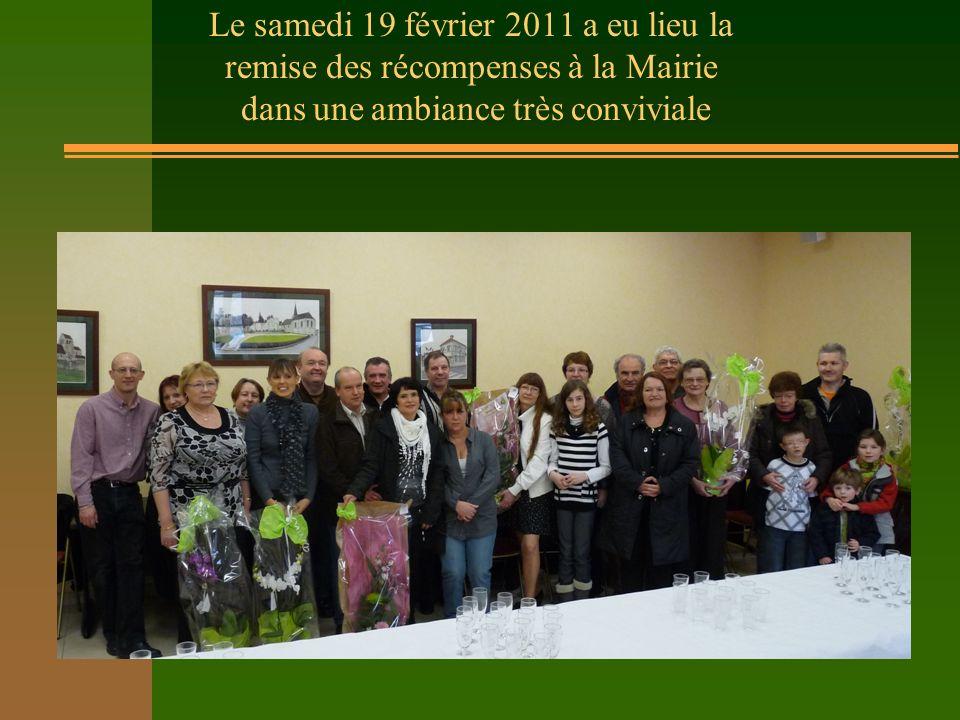 Le samedi 19 février 2011 a eu lieu la remise des récompenses à la Mairie dans une ambiance très conviviale