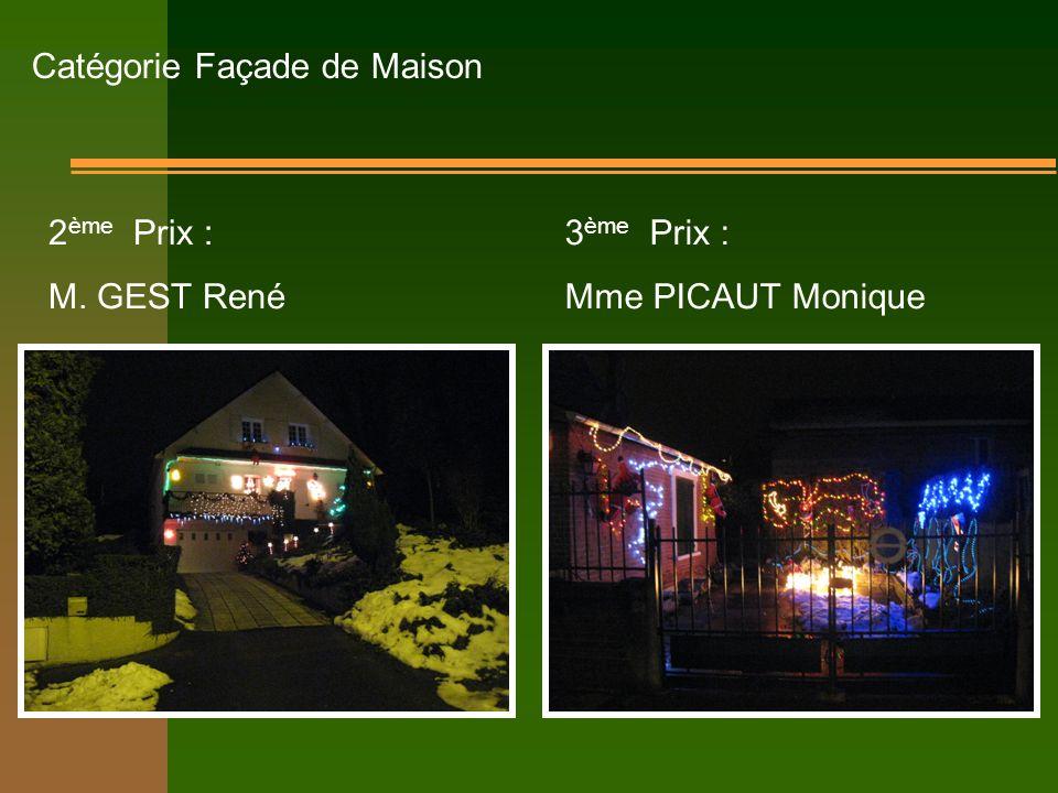 3 ème Prix : Mme PICAUT Monique Catégorie Façade de Maison 2 ème Prix : M. GEST René