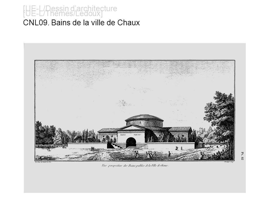 [UE-L/Dessin darchitecture [UE-L/Thèmes/Ledoux] CNL09. Bains de la ville de Chaux