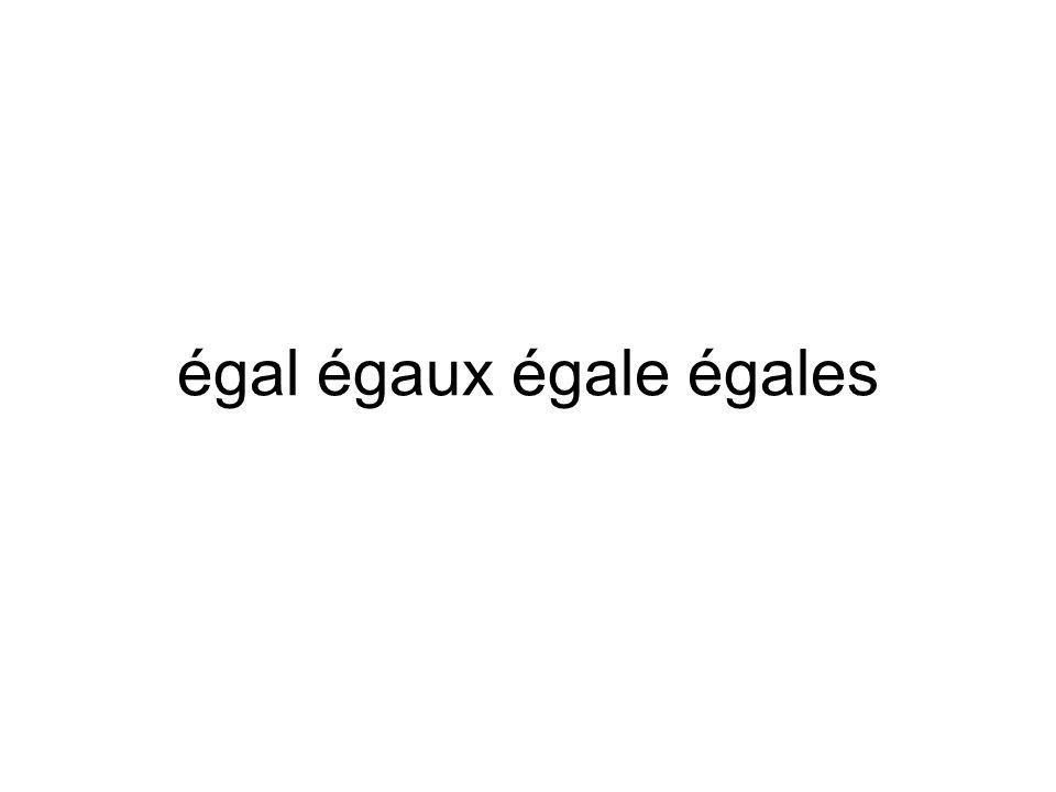 égal égaux égale égales