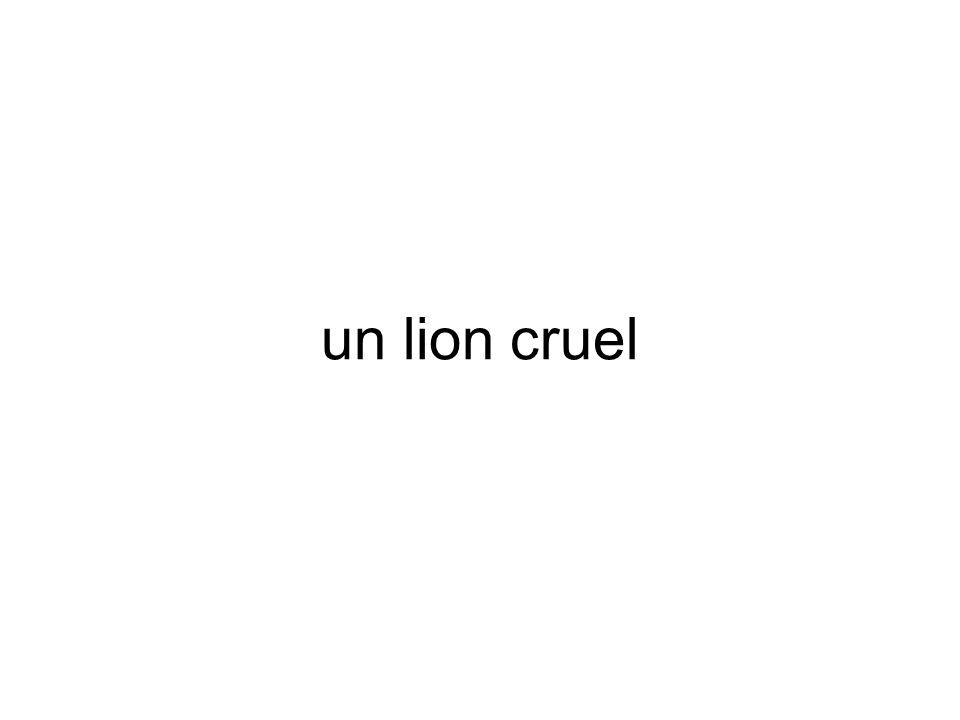 un lion cruel