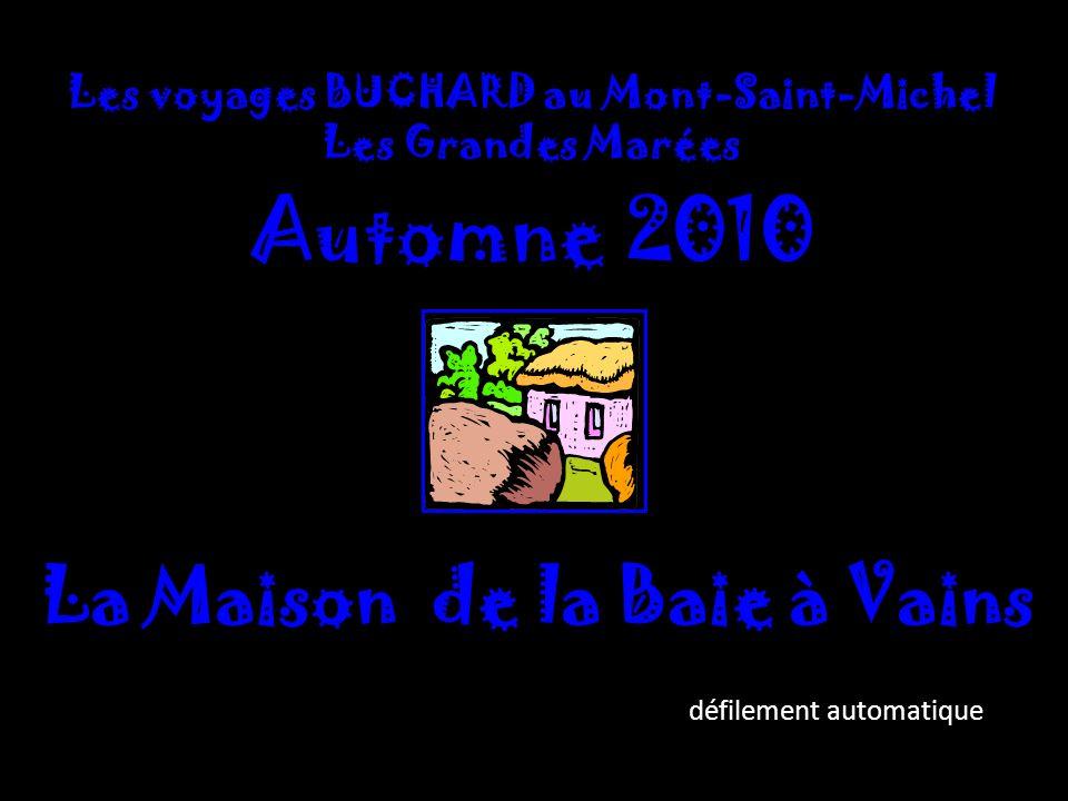 Les voyages BUCHARD au Mont-Saint-Michel Les Grandes Marées Automne 2010 La Maison de la Baie à Vains défilement automatique