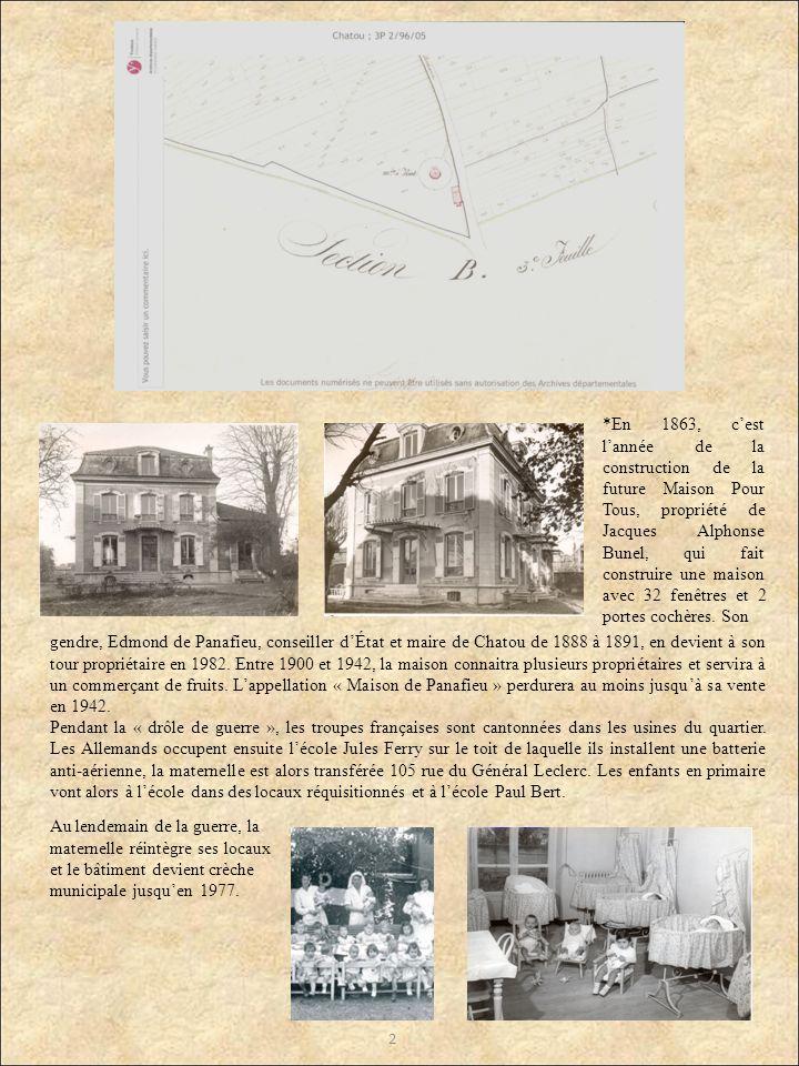 2 *En 1863, cest lannée de la construction de la future Maison Pour Tous, propriété de Jacques Alphonse Bunel, qui fait construire une maison avec 32 fenêtres et 2 portes cochères.