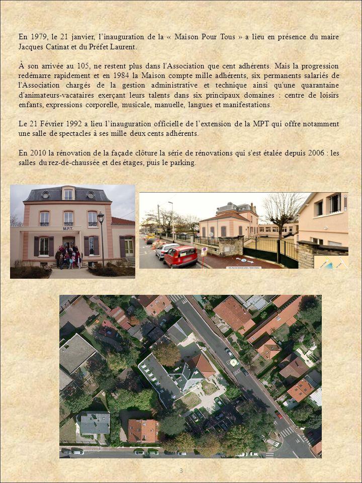 3 En 1979, le 21 janvier, linauguration de la « Maison Pour Tous » a lieu en présence du maire Jacques Catinat et du Préfet Laurent. À son arrivée au