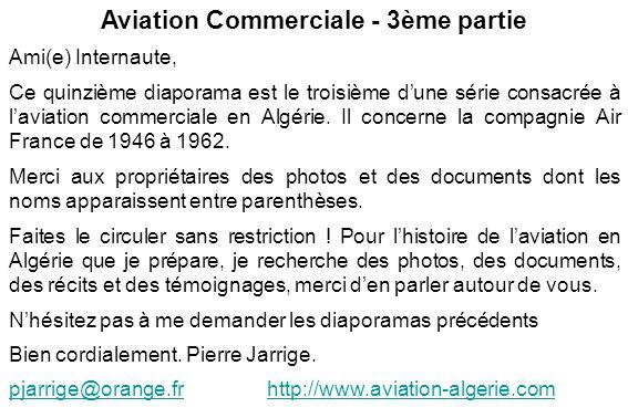 Aviation Commerciale - 3ème partie Ami(e) Internaute, Ce quinzième diaporama est le troisième dune série consacrée à laviation commerciale en Algérie.