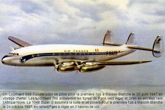 Un Lockheed 049 Constellation se pose pour la première fois à Maison-Blanche le 30 avril 1947 en voyage charter.