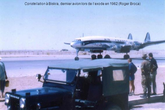 Constellation à Biskra, dernier avion lors de lexode en 1962 (Roger Broca)