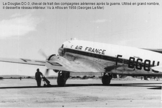 Le Douglas DC-3, cheval de trait des compagnies aériennes après la guerre.